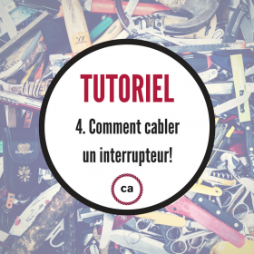Tutoriel #4 – Comment cabler un interrupteur?